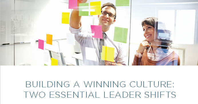 Building A Winning Culture Two Essential Leader Shifts